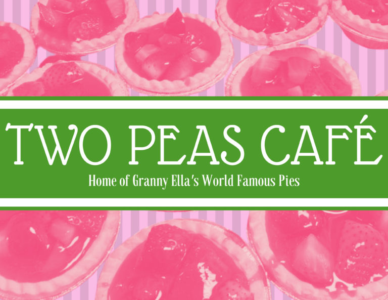 "Logo that says ""Two Peas Cafe - Home of Granny Ella's World Famous Pies"""